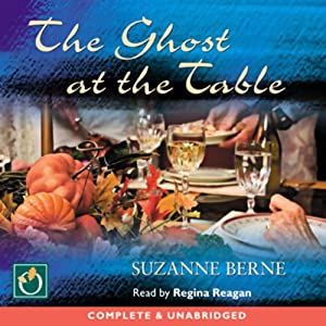 The Ghost at the Table | [Suzanne Berne]