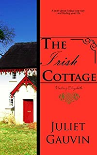 The Irish Cottage: Finding Elizabeth by Juliet Gauvin ebook deal