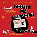 Youth in Revolt (Compilation): Youth in Revolt, Youth in Bondage, and Youth in Exile (       UNABRIDGED) by C. D. Payne Narrated by Paul Michael Garcia