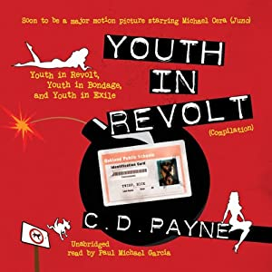 Youth in Revolt (Compilation): Youth in Revolt, Youth in Bondage, and Youth in Exile | [C. D. Payne]