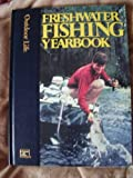Freshwater Fishing Yearbook (Outdoor Life) (0943822661) by Outdoor Life