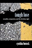 Tough Love: Sexuality, Compassion, and the Christian Right (SUNY series in Queer Politics and Cultures)
