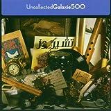 echange, troc Galaxie 500 - Uncollected