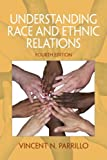 img - for Understanding Race and Ethnic Relations (4th Edition) book / textbook / text book