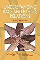 Understanding Race and Ethnic Relations by Parrillo