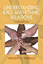 Understanding Race and Ethnic Relations by Vincent N. Parrillo