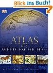 Atlas der Weltgeschichte: Mit 1500 Ka...
