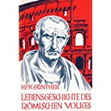 """Lebensgeschichte des r�mischen Volkesvon """"Hans F G�nther"""""""