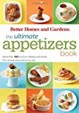 The Ultimate Appetizers Book: More than 450 No-Fuss Nibbles and Drinks, Plus Simple Party PlanningTips (Better Homes and Gardens Ultimate)