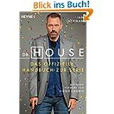 Dr. House: Das offizielle Handbuch zur Serie. Mit einem Vorwort von Hugh Laurie -