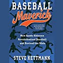 Baseball Maverick: How Sandy Alderson Revolutionized Baseball and Revived the Mets Audiobook by Steve Kettmann Narrated by L. J. Ganser