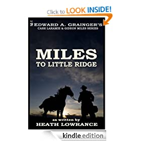 Miles to Little Ridge (Cash Laramie & Gideon Miles Series)