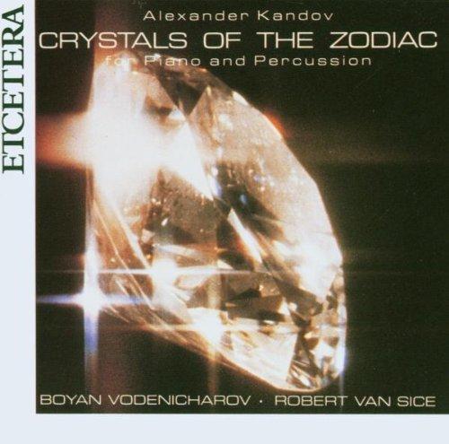 Alexander Kandov: Crystals of the Zodiac