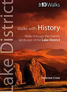 Lake District Walks with History (Lake District Top 10 Walks), Vivienne Crow