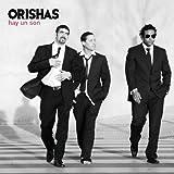 Orishas - Hay Un Son