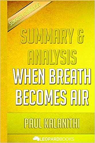 Summary & Analysis: When Breath Becomes Air: by Paul Kalanithi