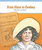 img - for From Slave to Cowboy: The Nat Love Story book / textbook / text book