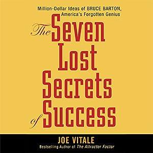 The Seven Lost Secrets of Success   [Joe Vitale]