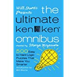 Will Shortz Presents The Ultimate KenKen Omnibus: 500 Easy to Hard Logic Puzzles That Make You Smarterby Will Shortz