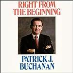 Right from the Beginning | Patrick J. Buchanan