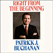 Right from the Beginning | [Patrick J. Buchanan]