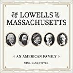 The Lowells of Massachusetts: An American Family | Nina Sankovitch