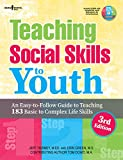 img - for Teaching Social Skills to Youth, 3rd Ed.: An Easy-To-Follow Guide to Teaching 183 Basic to Complex Life Skills book / textbook / text book