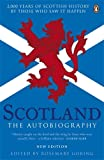 img - for Scotland: The Autobiography: 2,000 Years of Scottish History by Those Who Saw it Happen book / textbook / text book