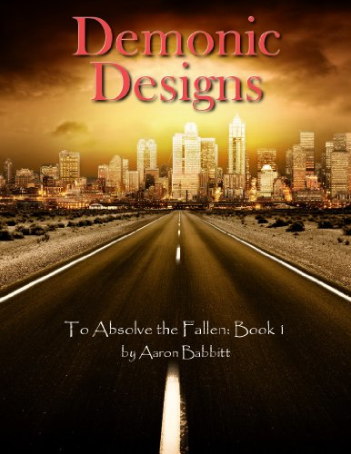Demonic Designs (To Absolve the Fallen)
