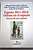 img - for Espa a 2011-2014: odisea en el espacio : detr s de una c mara book / textbook / text book
