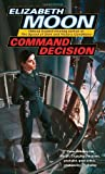 COMMAND DECISION (VATTA'S WAR, NO 4) (0345491602) by ELIZABETH MOON