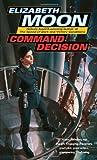COMMAND DECISION (VATTA'S WAR, NO 4) (0345491602) by MOON, ELIZABETH