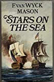 Stars on the Sea (0091130603) by F VAN WYCK MASON
