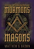 img - for Exploring the Connection Between Mormons and Masons [Hardcover] [2009] (Author) Matthew B. Brown book / textbook / text book
