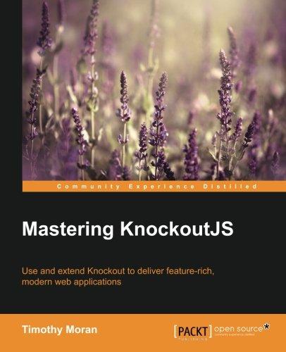 Mastering KnockoutJS, by Timothy Moran