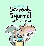 Scaredy Squirrel Makes a Friend
