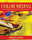 img - for Color Mixing: Understanding color behavior through mixed swatches book / textbook / text book