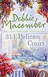 311 Pelican Court (A Cedar Cove Story) by Debbie Macomber (2012) Debbie Macomber