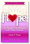 Hope for Families of Children with Congenital Heart Defects (You Are Not Alone Book Series)