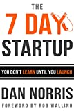 The 7 Day Startup: You Don't Learn Until You Launch Kindle Edition