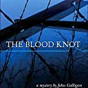 The Blood Knot Audiobook by John Galligan Narrated by Fleet Cooper