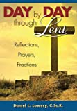 img - for [(Day by Day Through Lent : Reflections, Prayers, Practices)] [By (author) Daniel L. Lowery] published on (December, 1983) book / textbook / text book