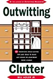 img - for Outwitting Clutter: 101 Ingenious Space-Saving Tips and Ideas to Make Any House or Apartment More Livable book / textbook / text book