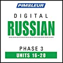 Russian Phase 3, Unit 16-20: Learn to Speak and Understand Russian with Pimsleur Language Programs  by  Pimsleur