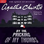 By the Pricking of My Thumbs: A Tommy and Tuppence Mystery (       UNABRIDGED) by Agatha Christie Narrated by Hugh Fraser