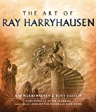 The Art of Ray Harryhausen. Ray Harryhausen & Tony Dalton (1845137124) by Harryhausen, Ray