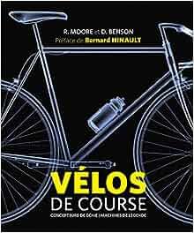 Vélos de course - Concepteurs de génie et machines de légende
