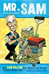 Mr. Sam: How Sam Walton Built Walmart and Became America&#39;s Richest Man