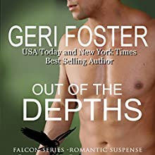 Out of the Depths: Falcon Securities Series, Book 4 Audiobook by Geri Foster Narrated by David Brenin