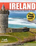 IRELAND: The Ultimate Travel Guide Wi...